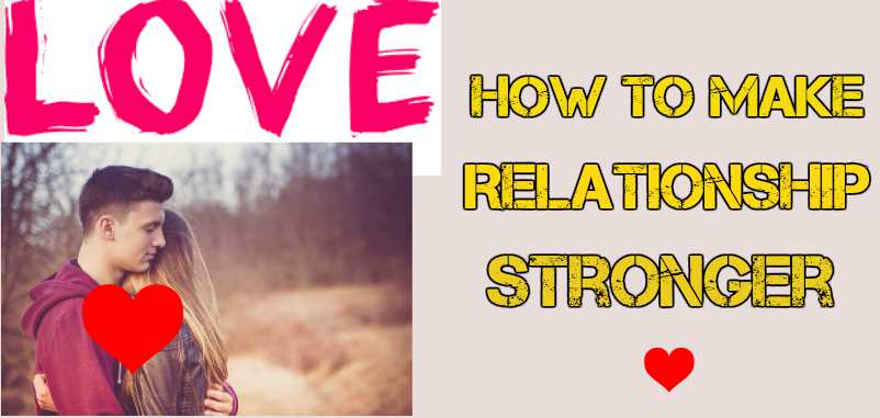 how to make a relationship stronger after a break up