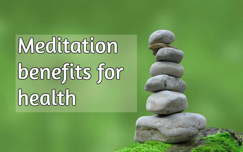Meditation Benefits For Health