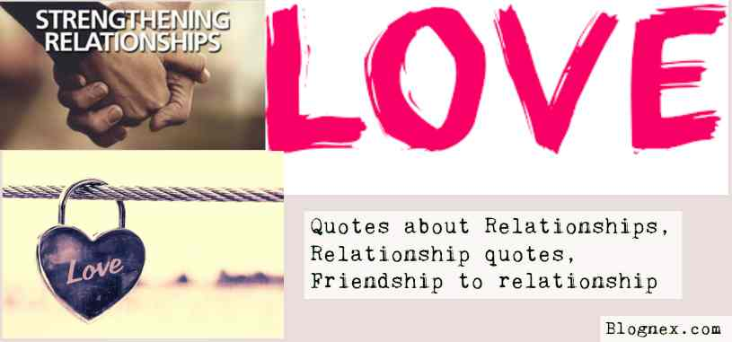 relationship quotes, quotes about relationships, friendship to relationship