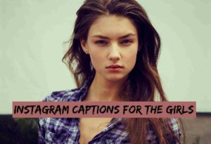 Instagram captions for the girls