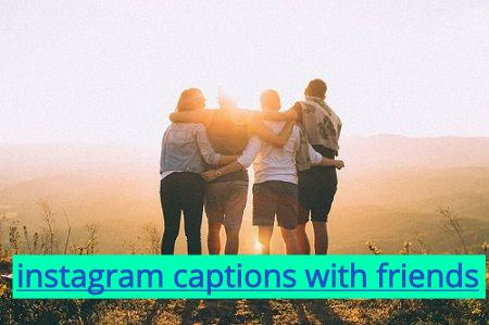 instagram captions with friends