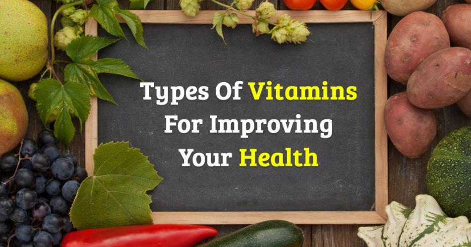 Types Of Vitamins For Improving Your Health